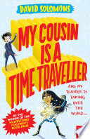 My Cousin Is A Time Traveller : of luke's laugh-out-loud adventures. from...