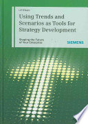 Using Trends and Scenarios as Tools for Strategy Development