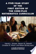 A Fiveyear Study Of The First Edition Of The Coreplus Mathematics Curriculum