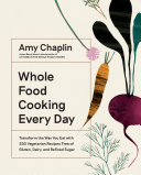 Whole Food Cooking Every Day Book