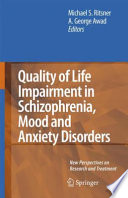 Quality of Life Impairment in Schizophrenia  Mood and Anxiety Disorders