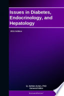 Issues in Diabetes, Endocrinology, and Hepatology: 2011 Edition