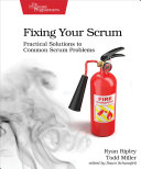 Fixing Your Scrum: Practical Solutions to Common Scrum Problems