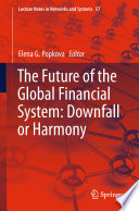 The Future Of The Global Financial System Downfall Or Harmony