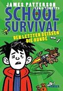 School Survival 07 - Den Letzten beißen die Hunde