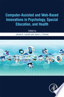 Computer Assisted And Web Based Innovations In Psychology Special Education And Health book