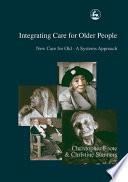 Integrating Care for Older People