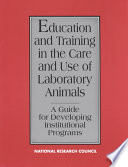 Education And Training In The Care And Use Of Laboratory Animals  book