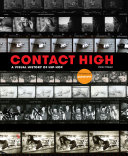 Contact High : through their most intimate diaries—their contact sheets....