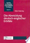 Die Abwicklung deutsch englischer Erbf  lle