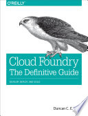 Cloud Foundry  The Definitive Guide