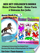 Box Set Children s Books  Horse Picture Book   Horse Facts   Unicorns Are Jerks