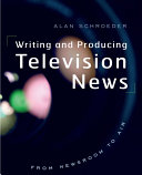 Writing and Producing Television News