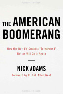 The American Boomerang : maintains that america, despite its setbacks, is still...
