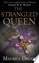 The Strangled Queen (The Accursed Kings, Book 2) by Maurice Druon