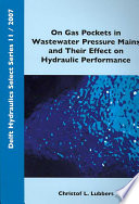 On Gas Pockets In Wastewater Pressure Mains And Their Effect On Hydraulic Performance book