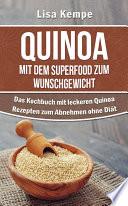 Quinoa     Mit dem Superfood zum Wunschgewicht