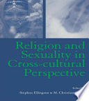Religion and Sexuality in Cross Cultural Perspective