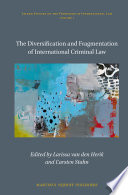 The Diversification and Fragmentation of International Criminal Law