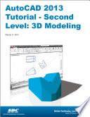 AutoCAD 2013 Tutorial   Second Level  3D Modeling