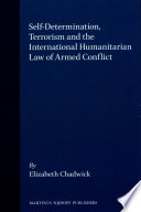 Self Determination  Terrorism  and the International Humanitarian Law of Armed Conflict