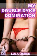 My Double-Dyke Domination