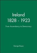 Ireland, 1828-1923