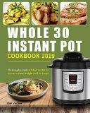 Whole 30 Instant Pot Cookbook 2019