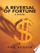A Reversal Of Fortune A Novel