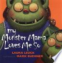 My Monster Mama Loves Me So