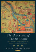 The Decline of Iranshahr: Irrigation and Environment in the Middle East, 500 BC-AD 1500