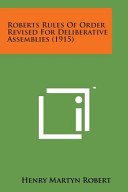 Roberts Rules of Order Revised for Deliberative Assemblies  1915