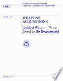 Weapons Acquisitions Guided Weapon Plans Need To Be Reassessed Report To Congressional Requesters