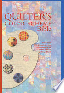 The Quilter s Color Scheme Bible