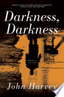 Darkness  Darkness  A Novel