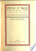 History of Egypt  Chaldea  Syria  Babylonia  and Assyria  King  L  W  and Hall  H  R  H  History of Egypt  etc   in the light of recent discovery   1906
