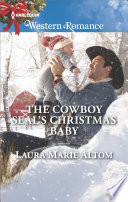 The Cowboy SEAL s Christmas Baby Book PDF