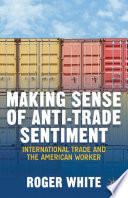Making Sense Of Anti Trade Sentiment