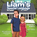 Liam's Special Language With Autism Whose Name Is Liam