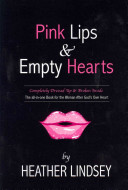 Pink Lips and Empty Hearts