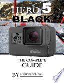 Hero 5 Black  The Complete Guide