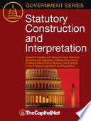 Statutory Construction and Interpretation  General Principles and Recent Trends  Statutory Structure and Legislative Drafting Conventions  Drafting Federal Grants Statutes  and Tracking Current Federal Legislation and Regulations