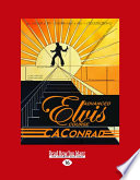 Advanced Elvis Course (Large Print 16pt) : devotional, caconrad's unabated love for the...