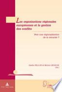 Les organisations régionales européennes et la gestion des conflits