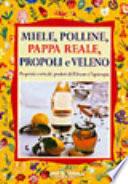 Miele  Polline  pappa reale  propoli e veleno