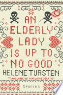 An Elderly Lady Is Up to No Good Book PDF