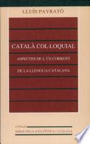 Catal   col  loquial  Aspectes de l     s corrent de la llengua catalana  3a ed