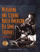 Measuring and Scoring North American Big Game Trophies