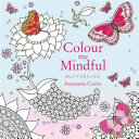 Colour Me Mindful: Butterflies : experience that is almost meditative and colouring books...
