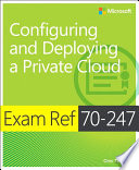 Exam Ref 70 247 Configuring and Deploying a Private Cloud  MCSE